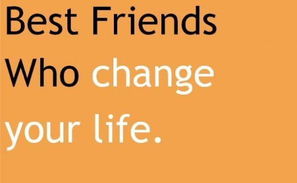 Best Friends Who Change Your Life