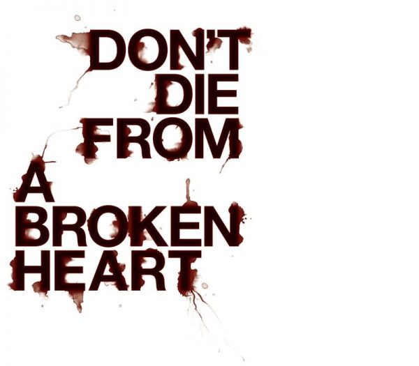 Picture: Don't Die From A Broken Heart