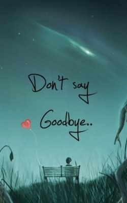 Don't Say Goodbye Graphic