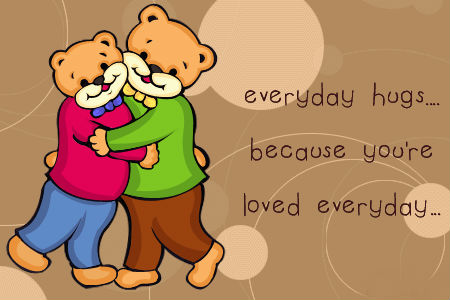Everyday Hugs Becayse Youre Loved Everything