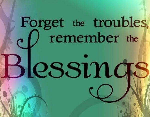 Forget The Touubles Rmember The Blessings