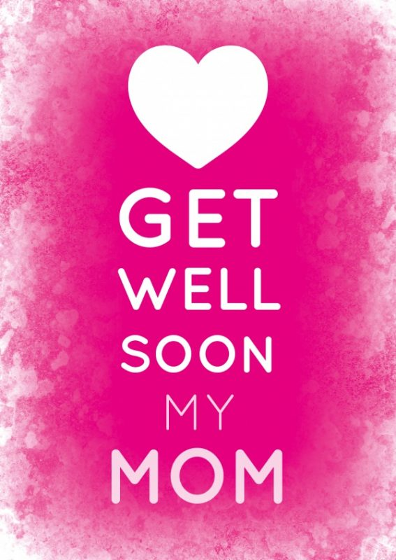 Get Well Soon My Mom