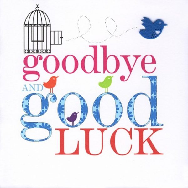 Good Bye And Good Luck Pic