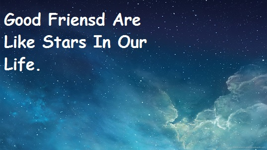 Good Friend Are Like Stars In Our Life