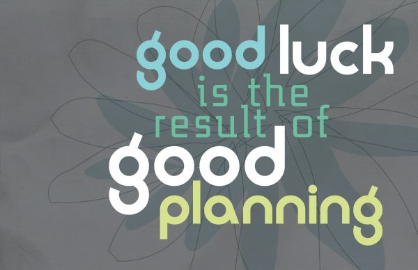 Good Luck Is The Result Of Good Planning