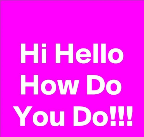 Picture: Hi Hello How Do You Do