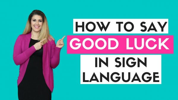 How To Say Good Luck In Sign Language