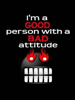 I'm A Good Person With A Bad Attitude