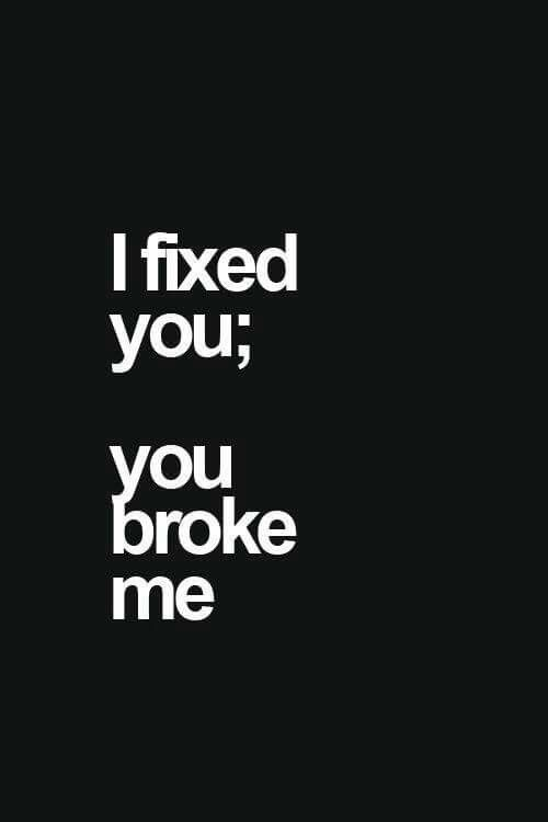 I Fixed You You Broke Me