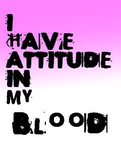 Picture: I Have Attitude In My Blood