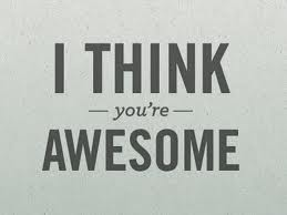 I Think You're Awesome