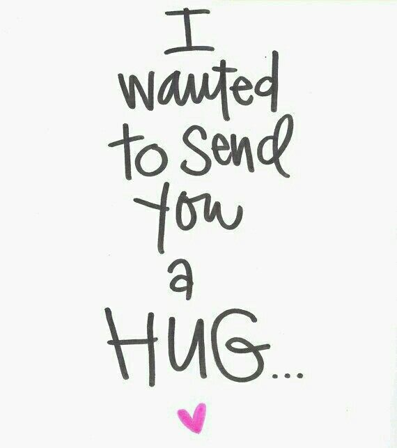 I Wanted To Send You A Hug
