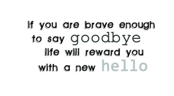 If You Are Brave Enough To Say Good Bye Life