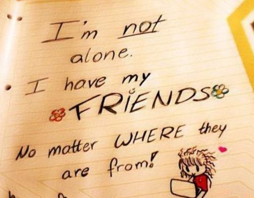 I'm Not Alone I Have My Friends