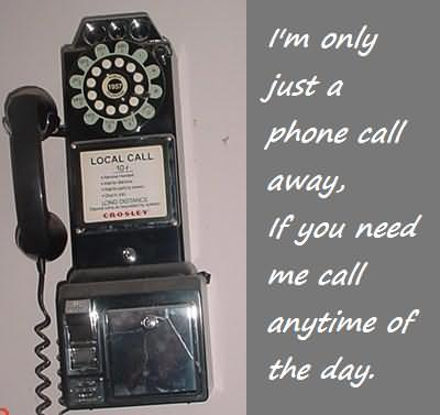Picture: I'm Only Just A Phone Call Away