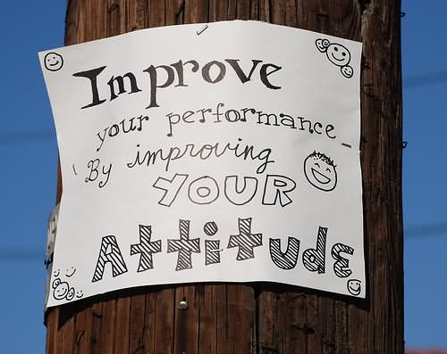 Picture: Improve Your Performance By Improving Your Attitude