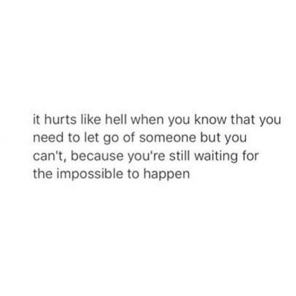 It Hurts Like Hell When You Know That You Need To Let Go Of Someone