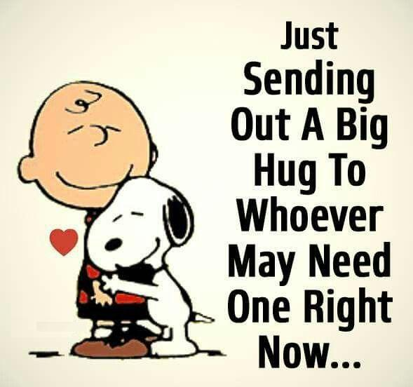 Just Sending Out A Big Hug To Whoever May Need One Right Now