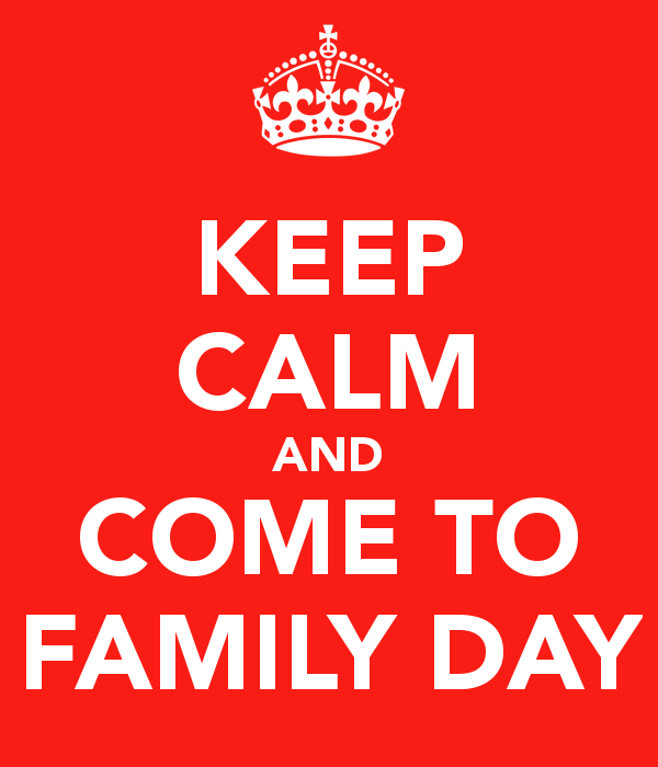 Keep Calm And Come To Family Day