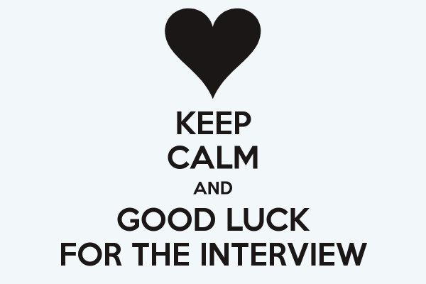 Keep Calm And Good Luck For The Interview