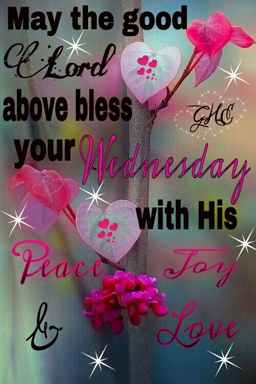 May The Good Of Lord Ab love Bless Your Wednesday With His Peace