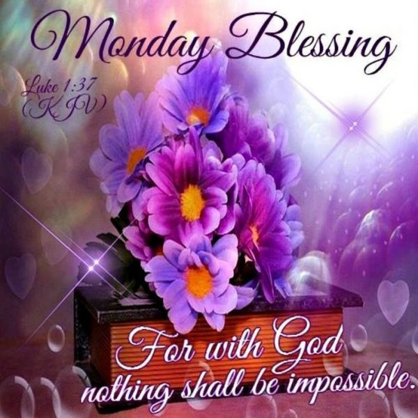 Monday Blessing For With God Nothing Shall Be Impossible