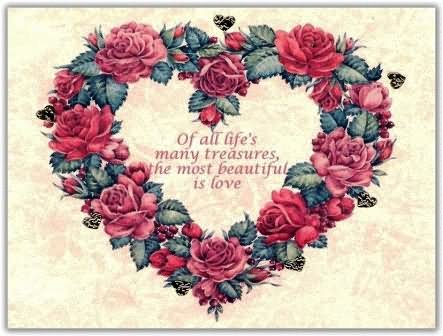Of All Life's Many Treasures The Most Beautiful Is Love Image
