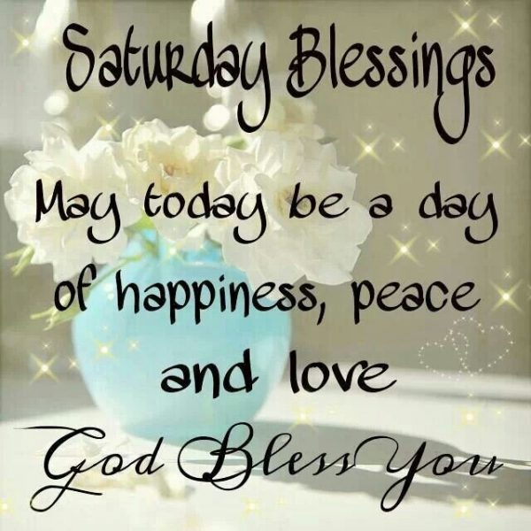 Saturday Blessings May Today Be A Day Of Happiness