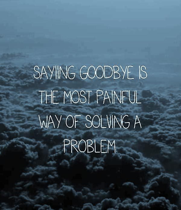 Picture: Saying Good Bye Is The Most Painful Way