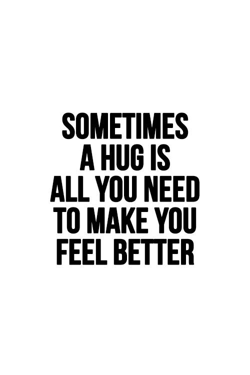 Sometimes A Hugs Is All You Need To Make You Feel Better