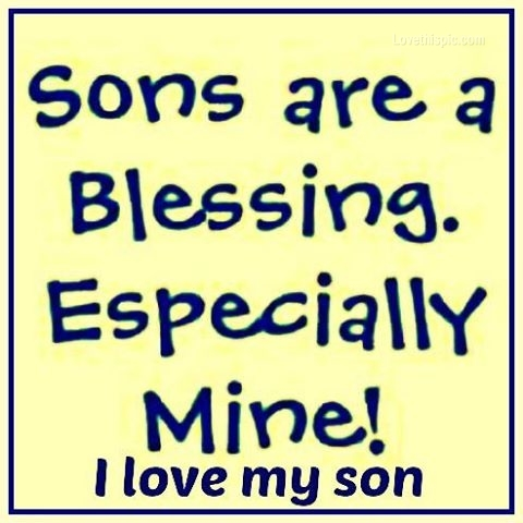 Sons Are A Blessing Especially Mine