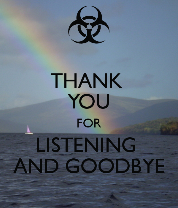 Picture: Thank You For Listening And Good Bye