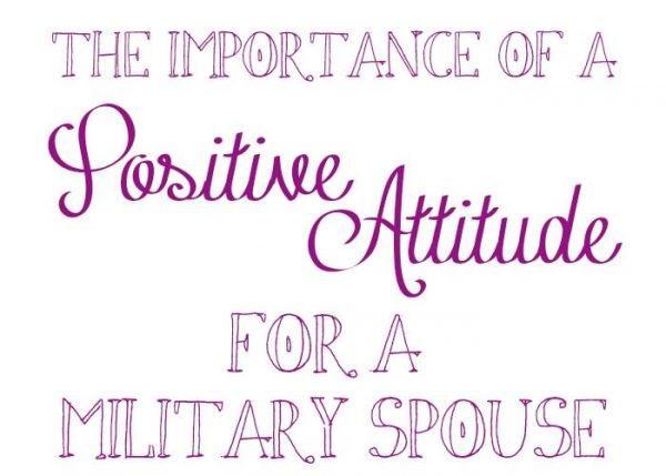 The Importance Of A Positive Attitude For A Military Spouse