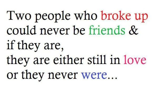 Two People Who Broke Up Could Never Be Friends & If They Are