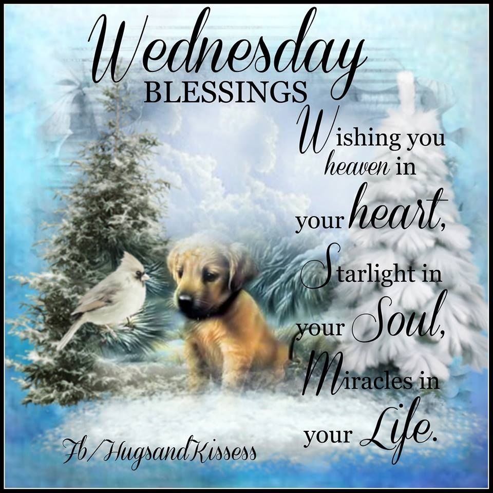 Wednesday Blessings Wishing You Heaven In Your Heart