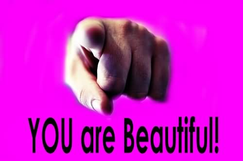 You Are Beautiful !