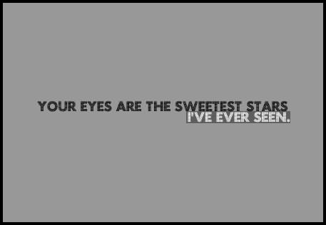 Your Eyes Are The Sweetest Stars