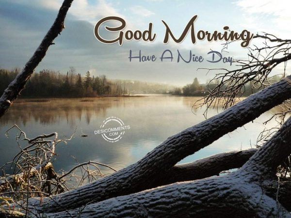 Good Morning - Have A Nice Day