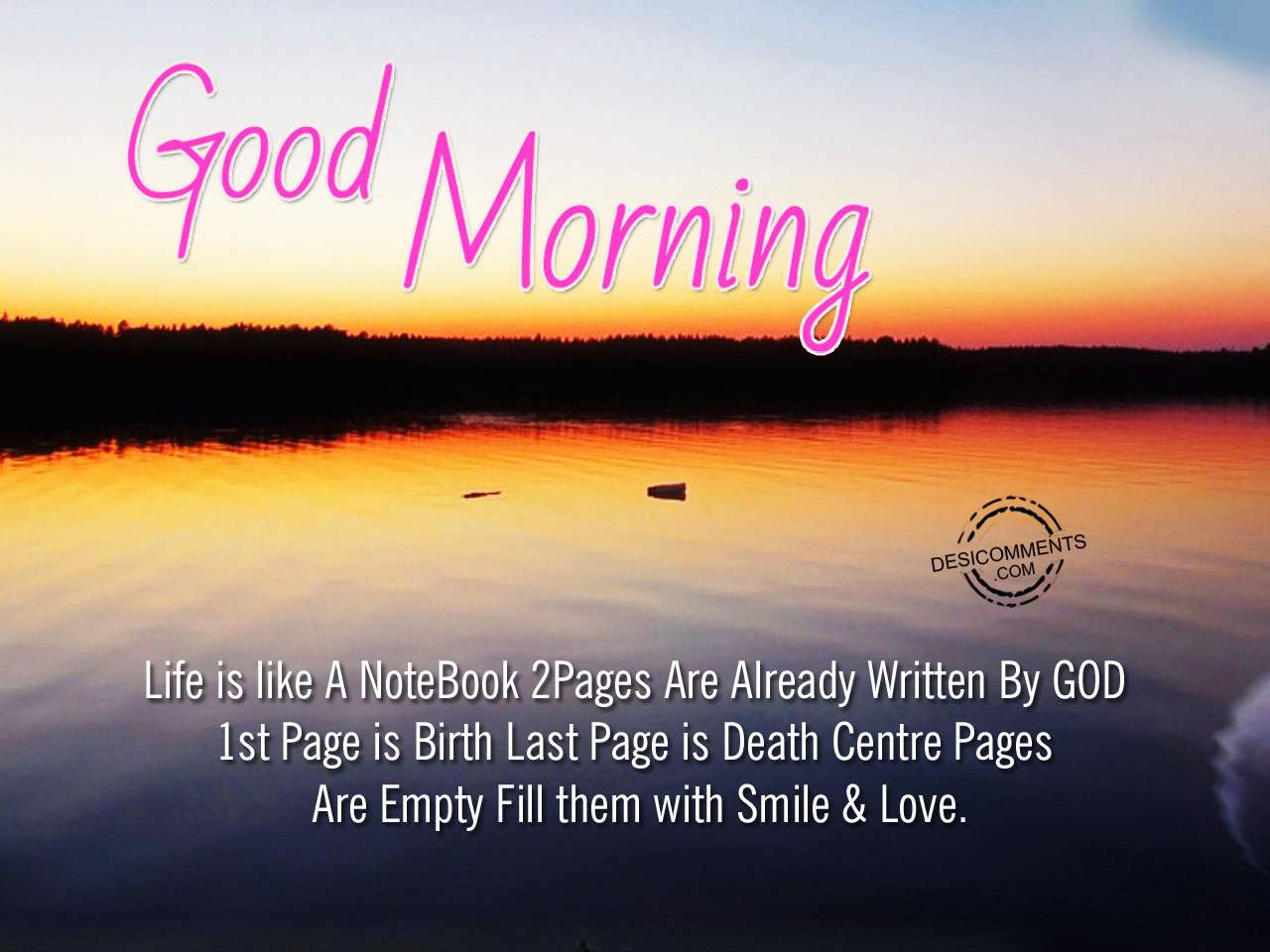 Good Morning - Life Is Like A Notebook - DesiComments.com