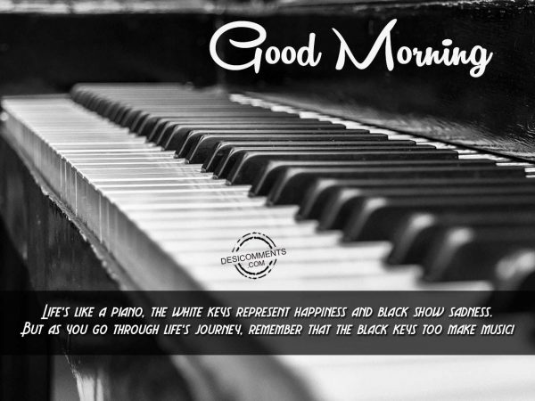 Good Morning - Life's Like A Piano