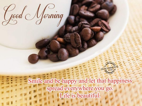 Good Morning - Smile And Be Happy