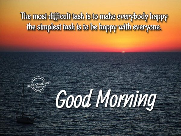 Good Morning - The Most Difficult Task