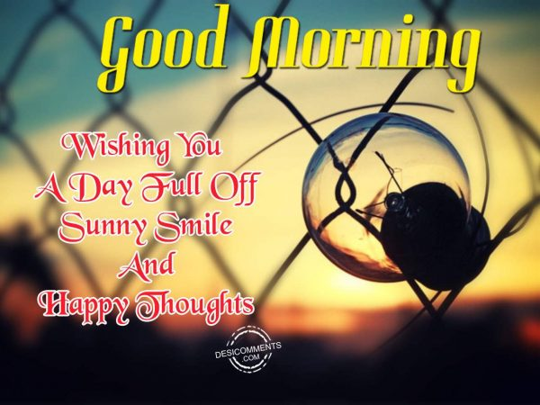 Good Morning - Wishing You A Day Full Of Sunny Smile