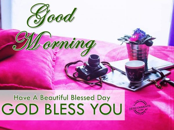 Have A Beautiful Blessed Day - Good Morning