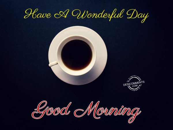 Have A Wonderful Day - Good Morning