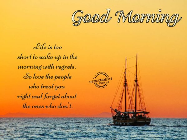 Life Is Too Short - Good Morning