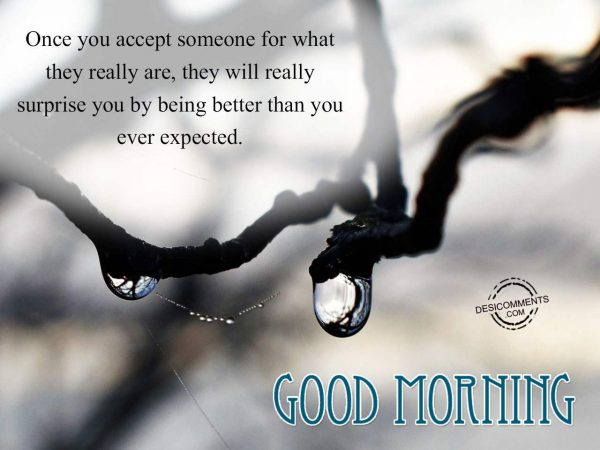 Once You Accept Someone - Good Morning