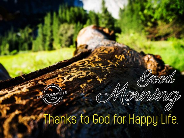 Thanks To God For Happy Life - Good Morning