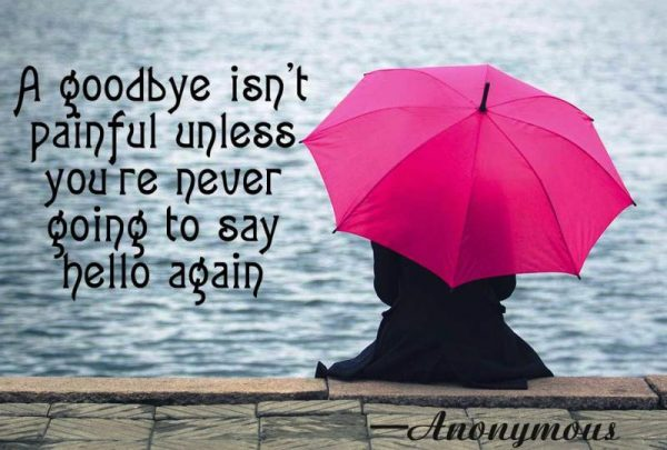 Picture: A Goodbye Isnt Painful Unless