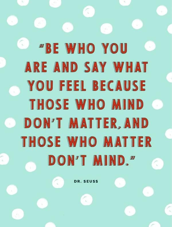 Be Who You Are And Say That